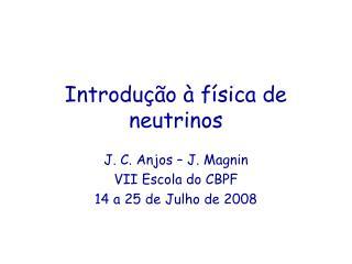 Introdu  o   f sica de neutrinos