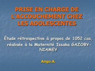 PRISE EN CHARGE DE L ACCOUCHEMENT CHEZ LES ADOLESCENTES