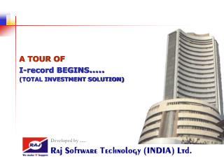 A TOUR OF  I-record BEGINS .. TOTAL INVESTMENT SOLUTION
