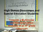 High Stakes Discourses and Special Education Students: