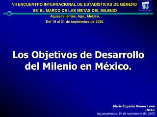 Los Objetivos de Desarrollo del Milenio en M xico.