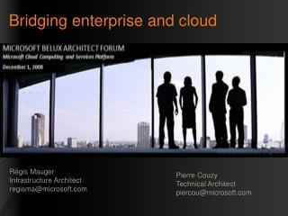 Bridging enterprise and cloud