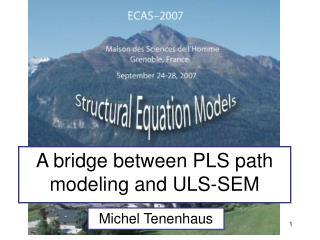 A bridge between PLS path modeling and ULS-SEM