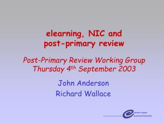 Elearning, NIC and  post-primary review  Post-Primary Review Working Group Thursday 4th September 2003