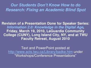 Our Students Don t Know How to do Research: Fixing an Academic Blind Spot