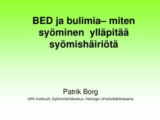 BED ja bulimia  miten sy minen  yll pit   sy mish iri t