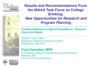 Results and Recommendations From the NIAAA Task Force on College Drinking: New Opportunities for Research and Program Pl