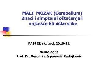 MALI  MOZAK Cerebellum Znaci i simptomi o tecenja i  najce ce klinicke slike
