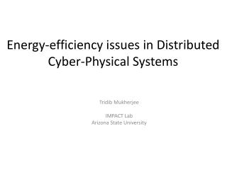 Energy-efficiency issues in Distributed Cyber-Physical Systems