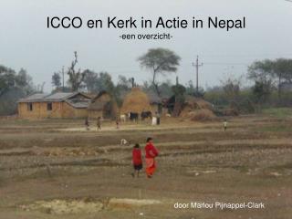 ICCO en Kerk in Actie in Nepal -een overzicht-