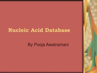 Nucleic Acid Database