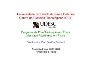 Universidade do Estado de Santa Catarina Centro de Ci ncias Tecnol gicas CCT     Programa de P s-Gradua  o em F sica  Me