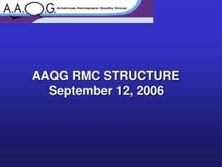 AAQG RMC STRUCTURE      September 12, 2006