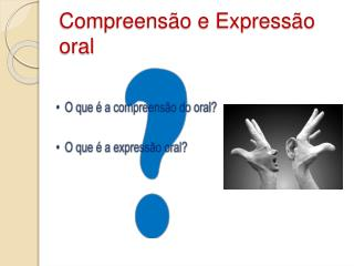 Compreens o e Express o oral