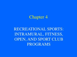 RECREATIONAL SPORTS: INTRAMURAL, FITNESS, OPEN, AND SPORT CLUB PROGRAMS