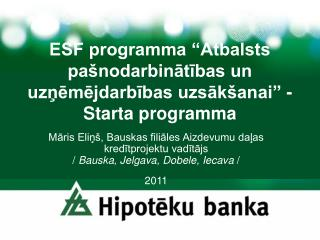 ESF programma  Atbalsts pa nodarbinatibas un uznemejdarbibas uzsak anai  - Starta programma