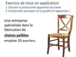 Exercice de mise en application 1. Calculer la productivit  apparente du travail 2. Comprendre pourquoi on la qualifie d