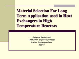 Material Selection For Long Term Application used in Heat Exchangers in High Temperature Reactors
