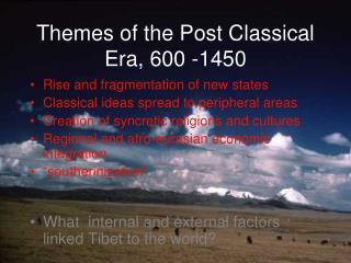 Themes of the Post Classical Era, 600 -1450
