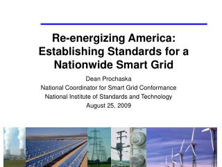 Re-energizing America:   Establishing Standards for a Nationwide Smart Grid
