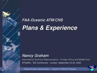 Nancy Graham International Technical Representative - Europe, Africa and Middle East  ATN2002 - IEE Conference - London,