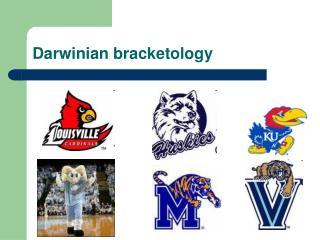 Darwinian bracketology