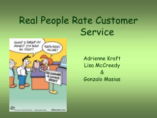 Real People Rate Customer           Service