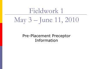 Fieldwork 1 May 3   June 11, 2010