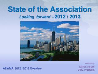 State of the Association Looking  forward  - 2012