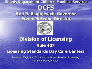 Illinois Department Children Families Services DCFS Rod R. Blagojevich, Governor Erwin McEwen, Director