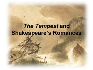 The Tempest and Shakespeare s Romances