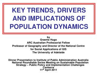 KEY TRENDS, DRIVERS AND IMPLICATIONS OF POPULATION DYNAMICS