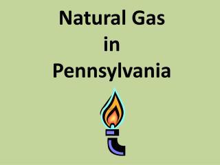 Natural Gas  in  Pennsylvania