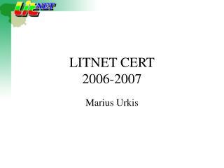 LITNET CERT 2006-2007