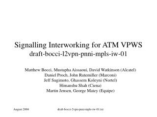 Signalling Interworking for ATM VPWS draft-bocci-l2vpn-pnni-mpls-iw-01