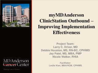 MyMDAnderson  ClinicStation Outbound    Improving Implementation Effectiveness