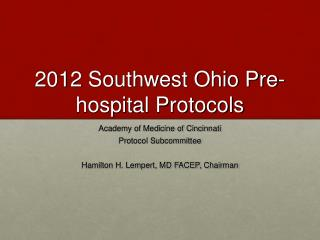 2012 Southwest Ohio Pre-hospital Protocols