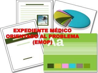 EXPEDIENTE M DICO ORIENTADO AL PROBLEMA EMOP