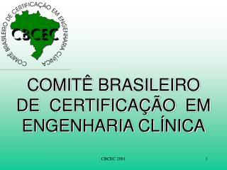 COMIT  BRASILEIRO DE  CERTIFICA  O  EM ENGENHARIA CL NICA