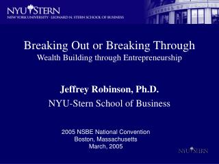 Breaking Out or Breaking Through  Wealth Building through Entrepreneurship