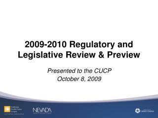 2009-2010 Regulatory and Legislative Review  Preview