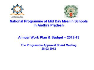 National Programme of Mid Day Meal in Schools In Andhra Pradesh   Annual Work Plan  Budget   2012-13  The Programme Appr
