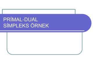 PRIMAL-DUAL  SIMPLEKS  RNEK