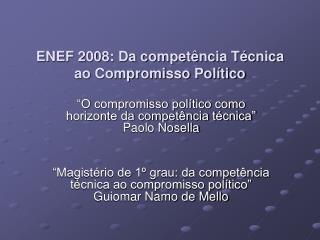 ENEF 2008: Da compet ncia T cnica ao Compromisso Pol tico
