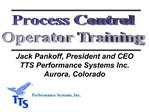 Jack Pankoff, President and CEO TTS Performance Systems Inc. Aurora, Colorado