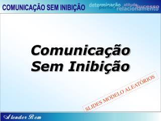 Comunica  o Sem Inibi  o