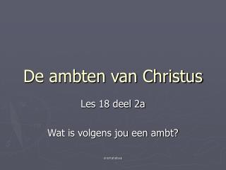 De ambten van Christus