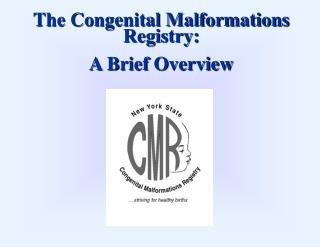 The Congenital Malformations Registry:  A Brief Overview