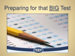 Preparing for that BIG Test