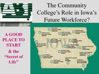 The Community College s Role in Iowa s Future Workforce